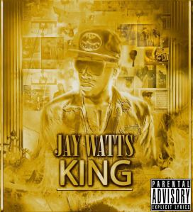 "Jay Watts official ""KING"" Mixtape"